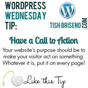 WordPress Tip: Have a Call to Action