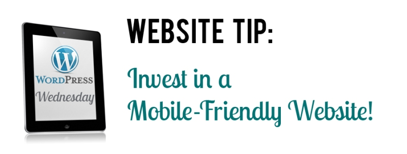 WordPress Website tip: Invest in a mobile-friendly website