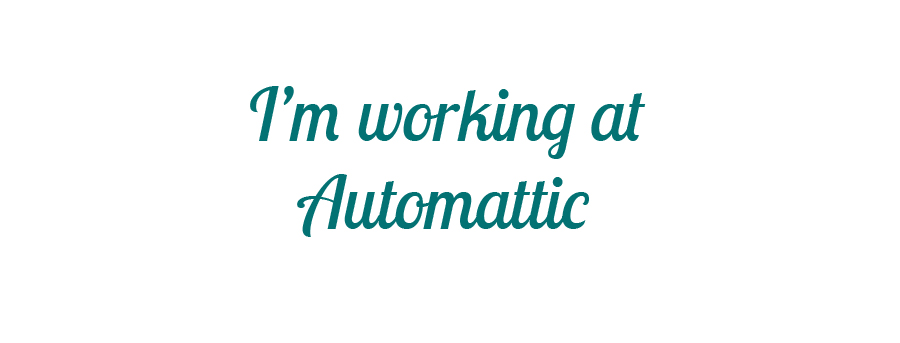 I'm working at Automattic